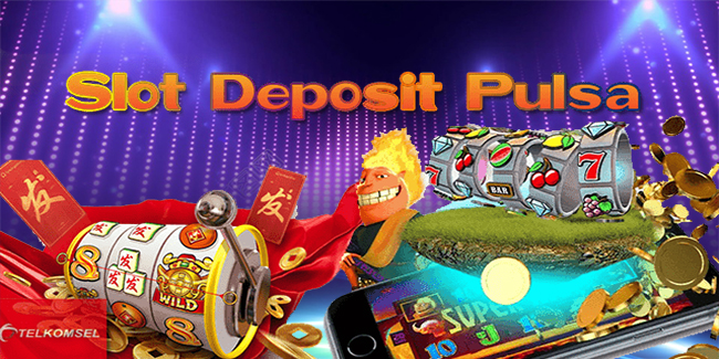 Judi Slot Online Deposit Pulsa Tiada Potongan
